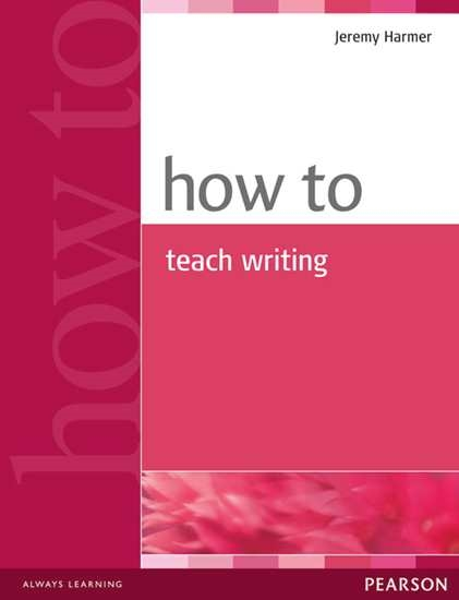 Изображение How to Teach   How to Teach Writing